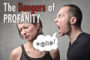 dangers of profanity workshop